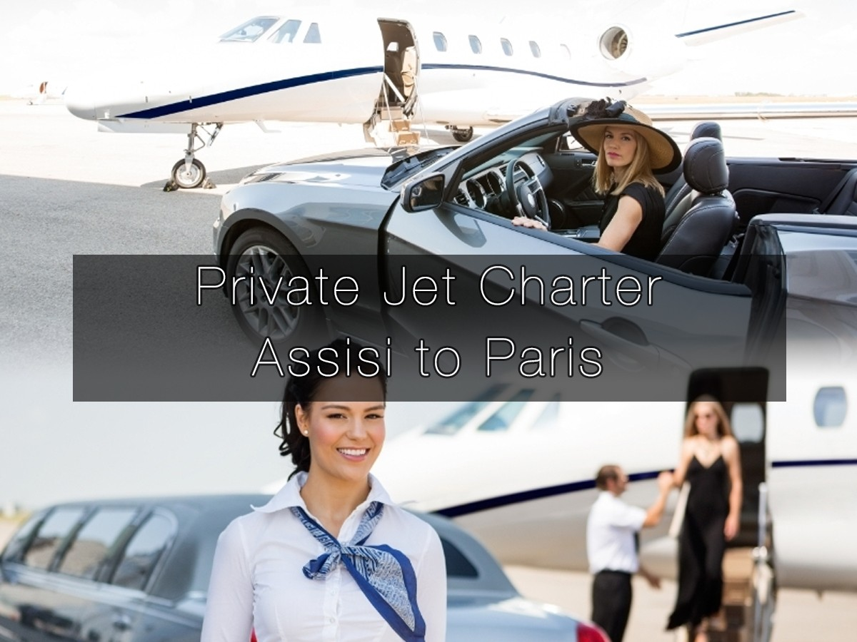 Private Jet Charter Assisi to Paris