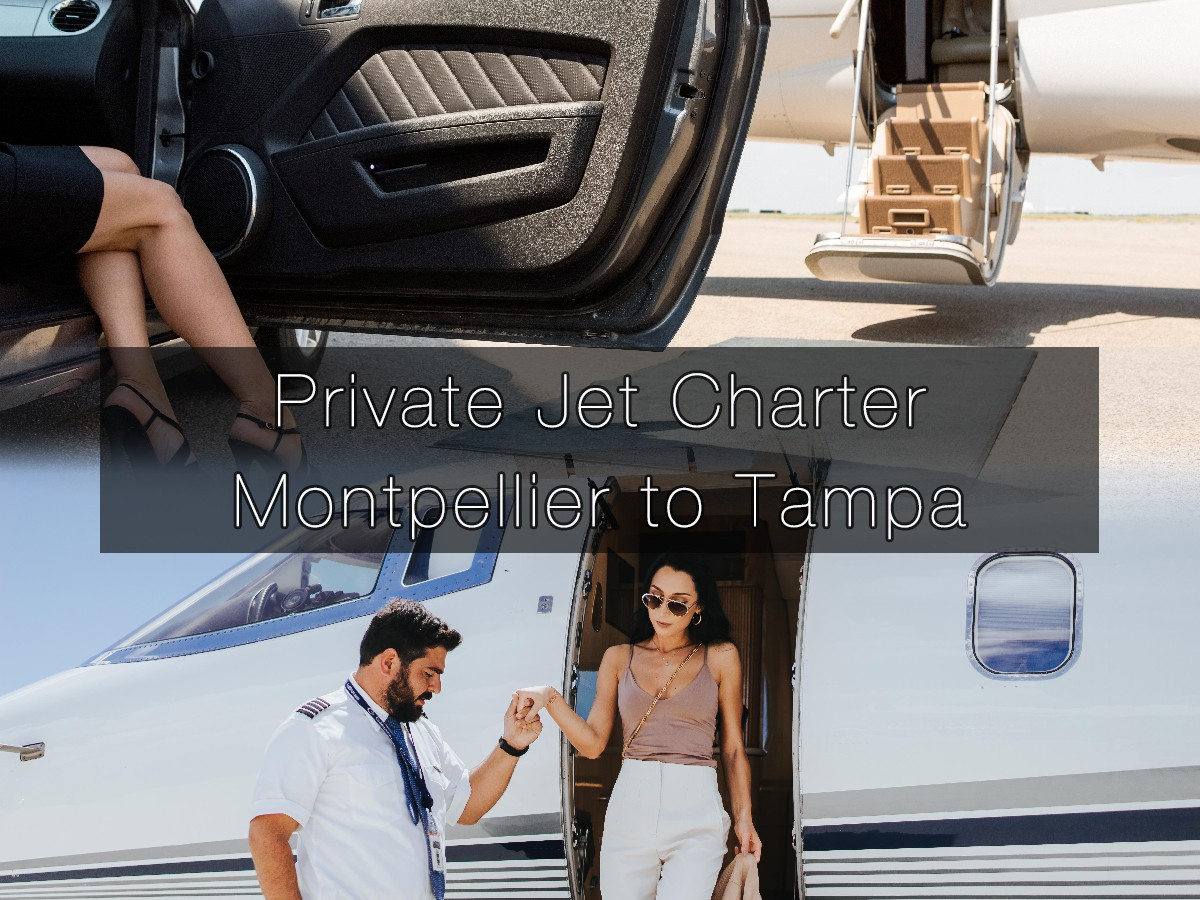 Private Jet Charter Montpellier to Tampa