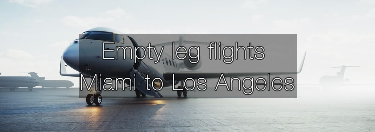 Empty leg flights Miami to Los Angeles