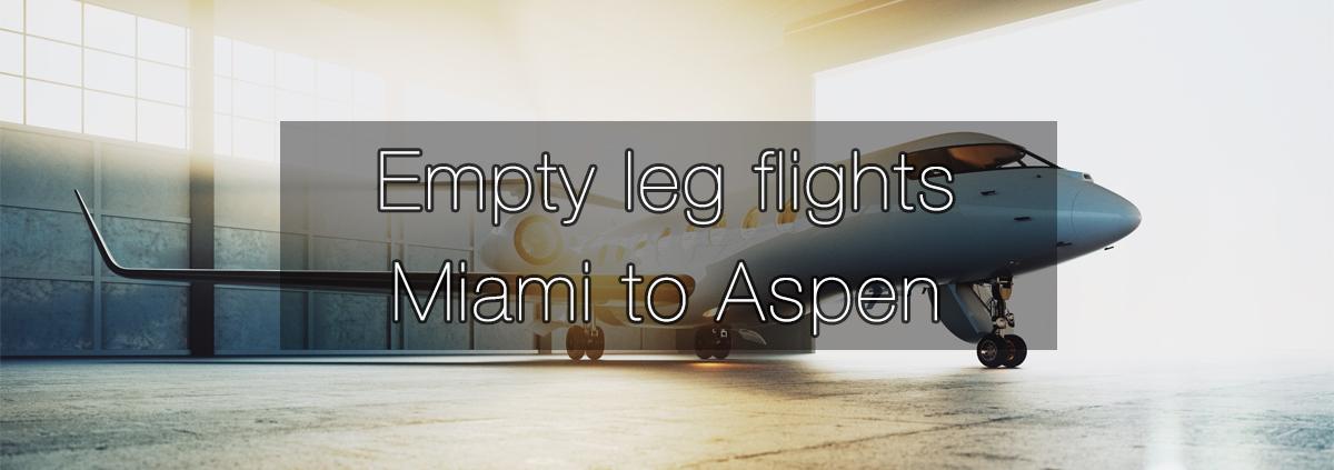 Empty leg flights Miami to Aspen